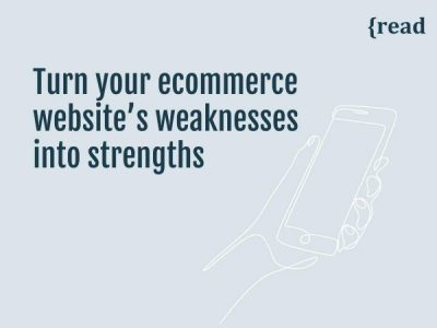 Turn Your eCommerce Website's Weaknesses into Strengths