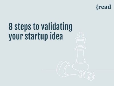 8 Steps to Validating Your Startup Idea